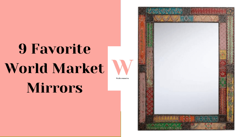 best world market wall mirrors featured image