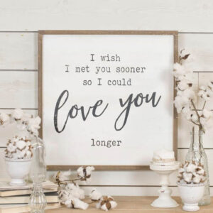 Love You Longer Wall Sign