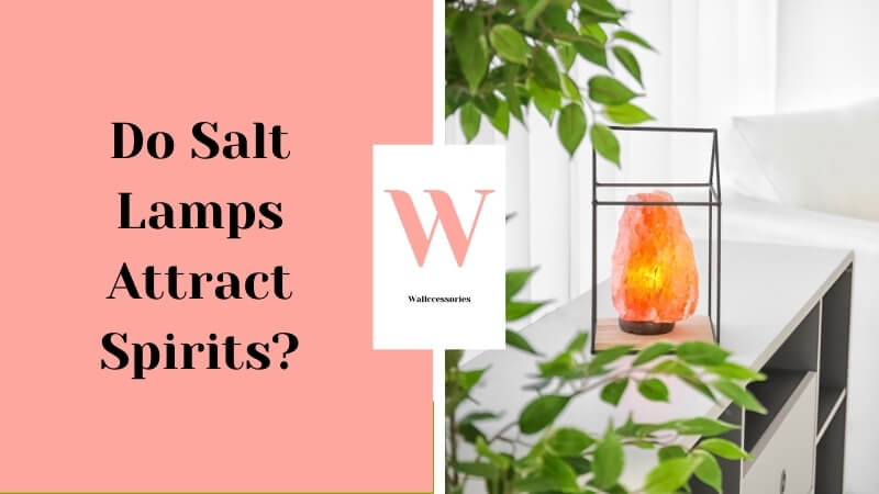 do salt lamps attract spirits featured image