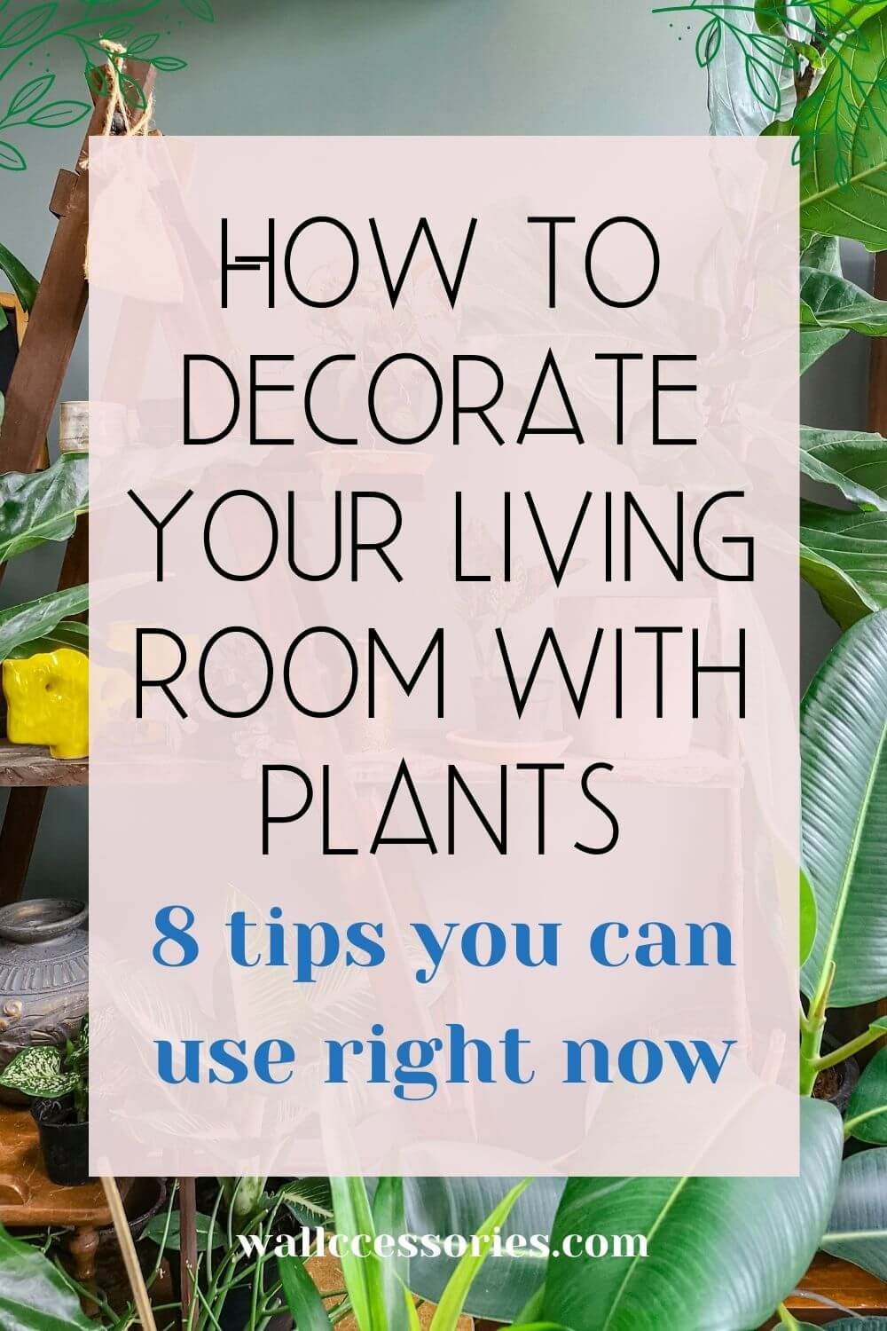how to decorate your living room with plants pinterest